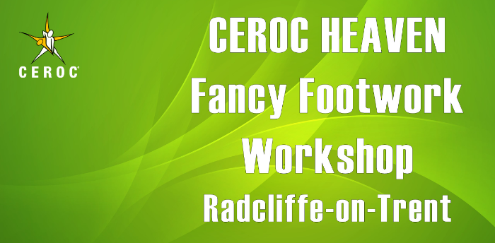 Ceroc Heaven Fancy Footwork Workshop (Radcliffe)