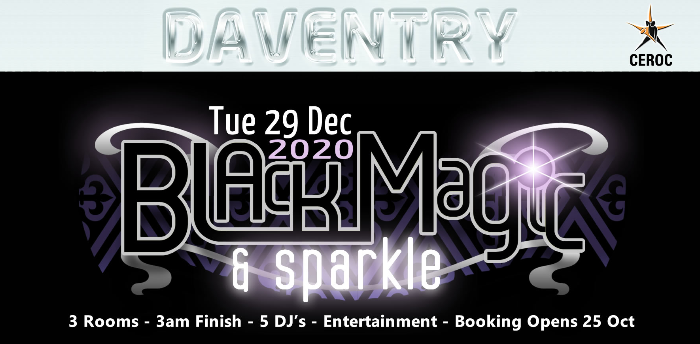DAVENTRY EVENT - Black Magic & Sparkle WAS29DEC2020