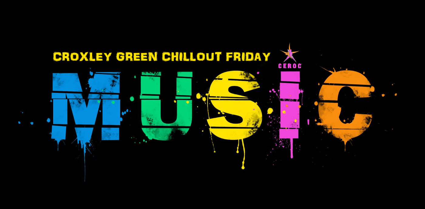 Chillout Friday - Croxley Green