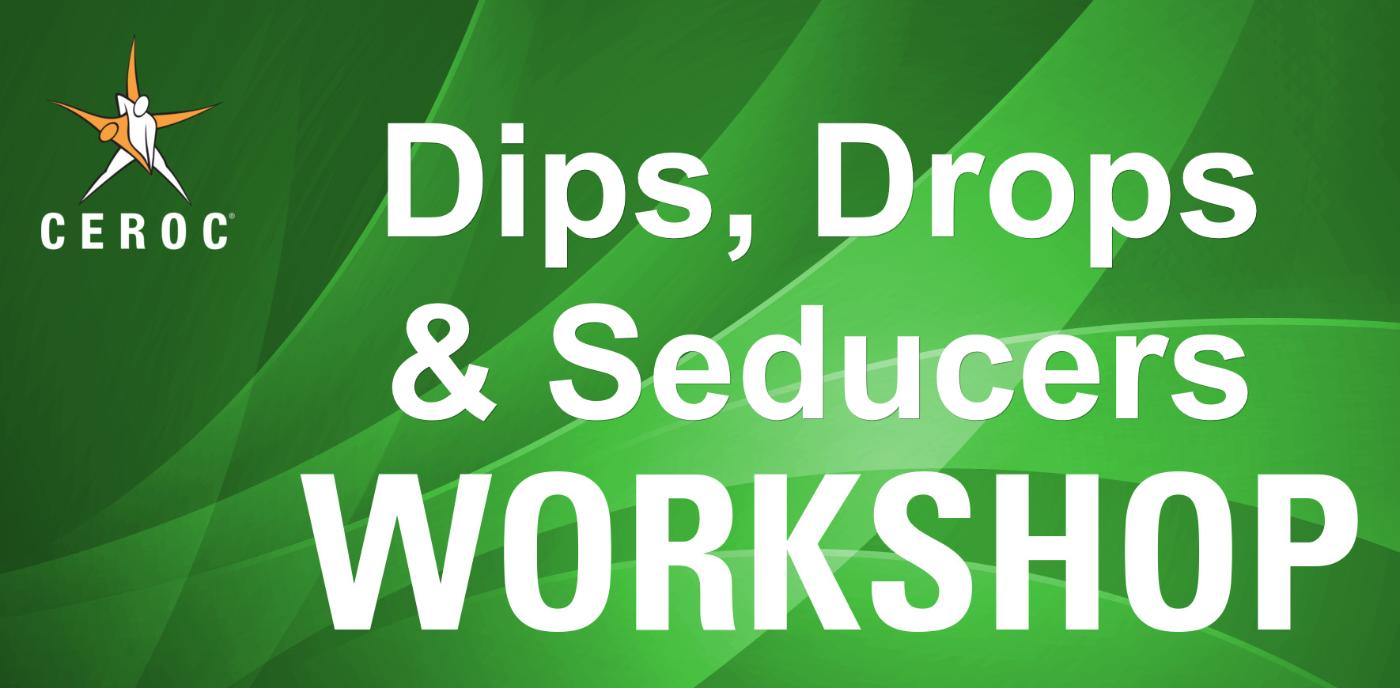 Dips, Drops & Seducers Workshop