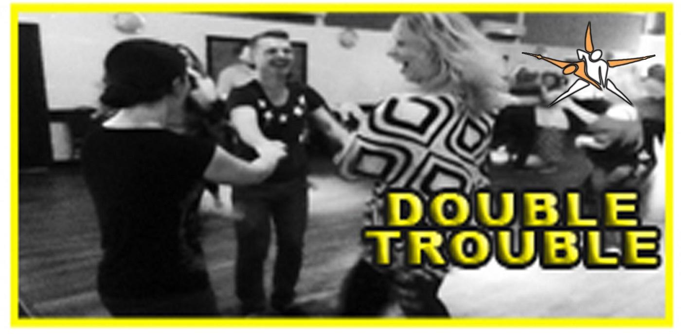 DOUBLE TROUBLE Workshop