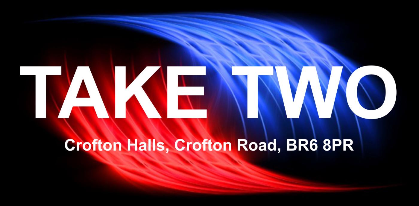 TAKE Two at Orpington (Crofton Halls)