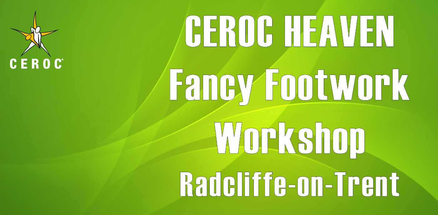 Ceroc Heaven Fancy Footwork 2 Workshop (Radcliffe)