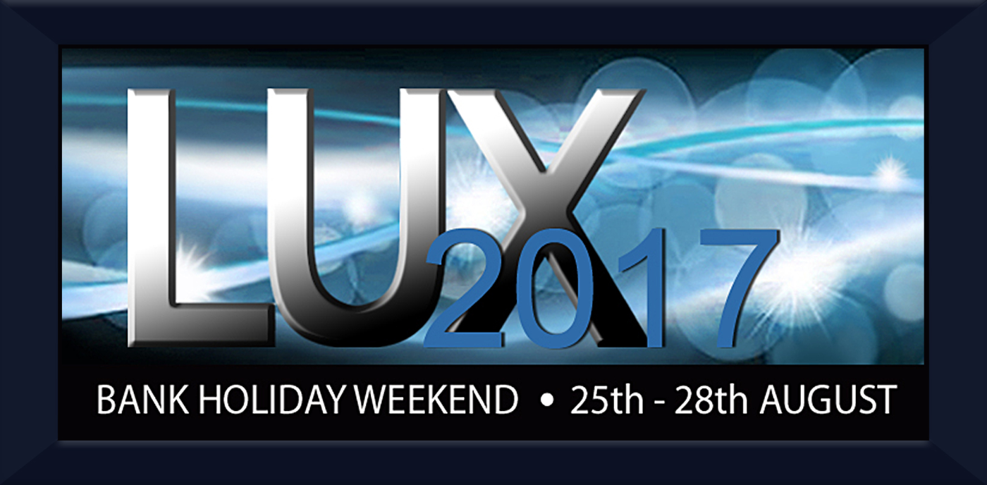 LUX Weekend 25th-28th Aug