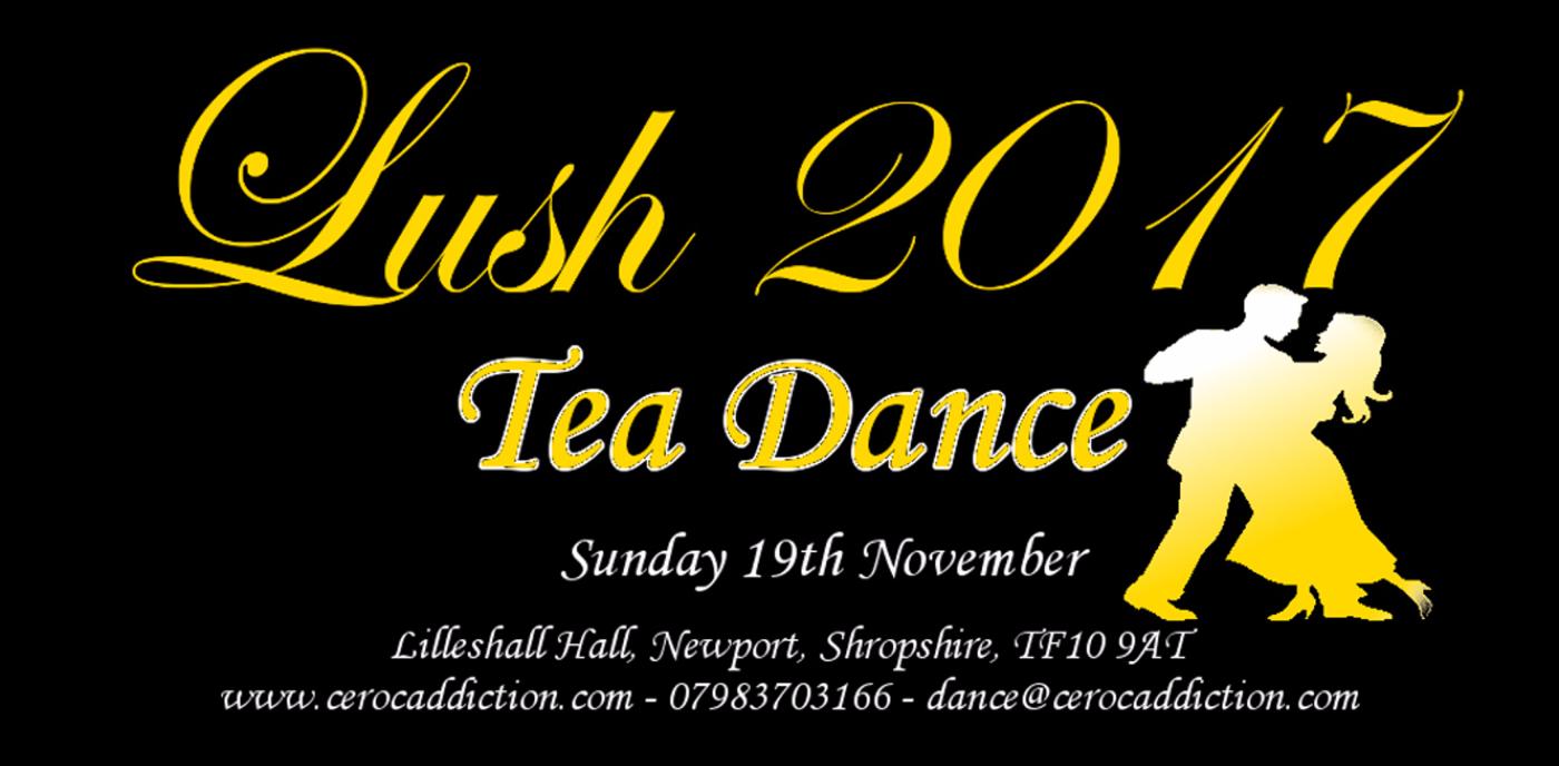 Lush Dance Weekend - Tea Dance