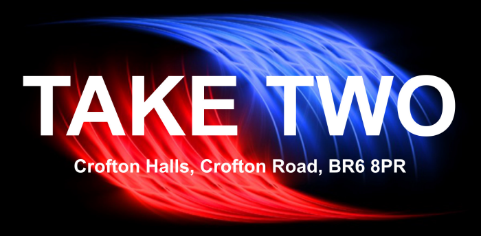 TAKE Two at Orpington (Crofton Halls)